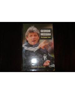 Geordie Messiah - The Keegan Years book by Alan Oliver of 1997, signed by Kevin Keegan