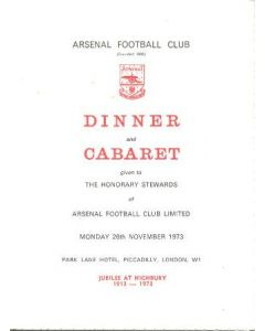 Arsenal - Dinner & Cabaret to The Honorary Stewards of Arsenal FC signed by Denis Hill-Wood, jubilee 1913-1973 menu 26/11/1973