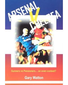 Arsenal v Chelsea - The First 150 Derby Games - a book by Gary Watton of 2003
