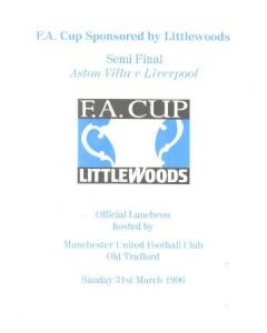 At Manchester United Aston Villa v Liverpool menu 31/03/1996 FA Cup Semi-Final