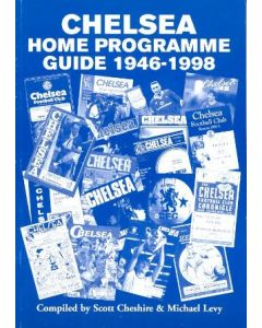 1946-1998 Chelsea Home Programme Guide 1946-1998 by Scott Cheshire & Michael Levy 1998