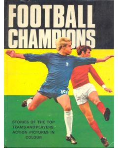 Football Champions - Stories of the top teams and players action pictures in colour - hard bound book 1969