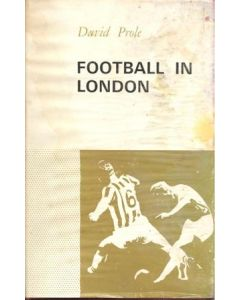 Football in London - book by David Prole 1965 hard bound, reduced price