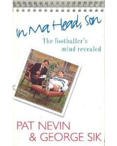 In Ma Head, Son - The Footballer's Mind Revealed book 1997