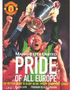 Manchester United - Pride of All Europe - The Official Road to Glory in the 1998-1999 Champions League - book