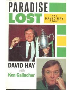 Paradise Lost - The David Hay Story book 1988 hard bound