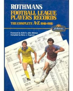 1946-1981 Rothmans - Football League Players Records - The Complete A-Z 1946-1981 handbook of 1981