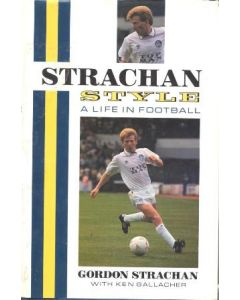Strachan Style - a life in football - book by Gordon Strachan 1991