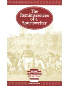 The Reminiscences of a Sportswriter book by Chris Harte of 2002