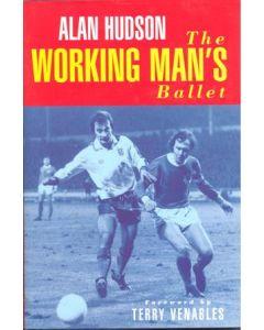 The Working Man's Ballet - book by Alan Hudson 1997 hard bound