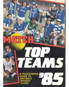 1985 Match Top Teams - a pocket guide to Britain's biggest clubs