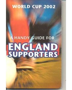 2002 World Cup A Handy Guide For England Supporters
