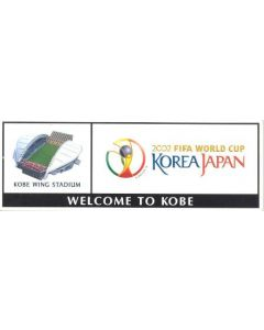 2002 World Cup long Welcome To Kobe sticker