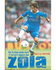 Zola - The Thrilling Inside Story of Football's Numero Uno book by Harry Harris 1998 hard bound